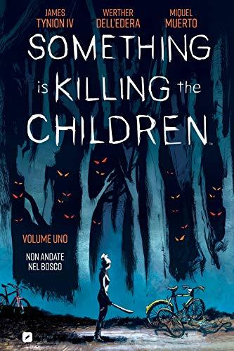 Something is Killing the Children 1: Non andate nel bosco