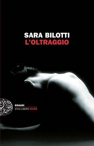 L'oltraggio (Einaudi. Stile libero extra)