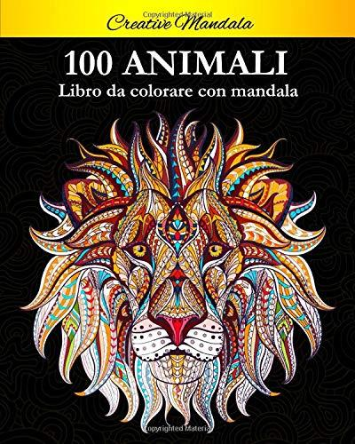 100 Animali. Libro da colorare con mandala (copertina flessibile)
