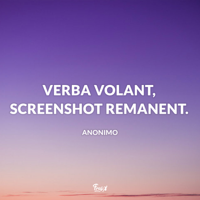 Verba volant, screenshot remanent.