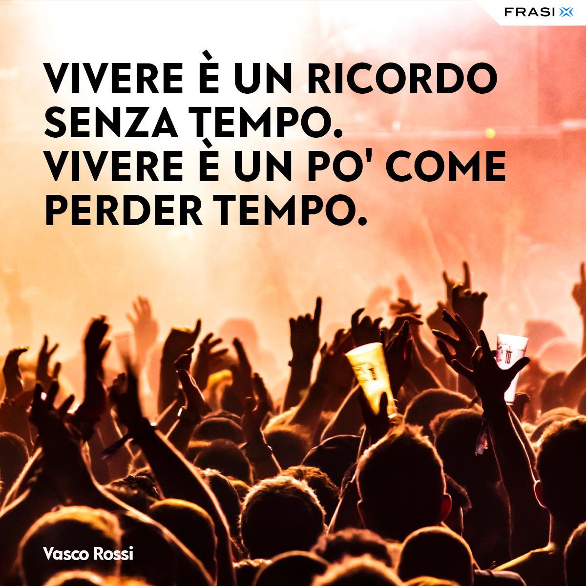 Frasi dalla canzone vivere di Vasco Rossi
