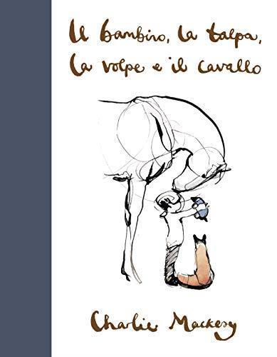Il bambino, la talpa, la volpe e il cavallo (copertina rigida)
