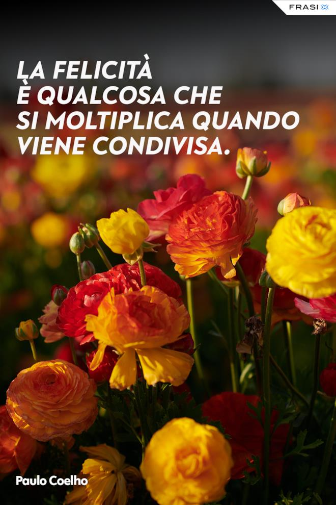 Frasi felicità condivisione Paulo Coelho