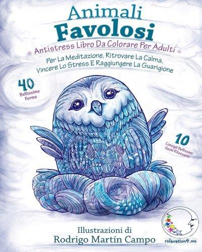 ANTISTRESS Libro Da Colorare Per Adulti: Animali Favolosi - Per La Meditazione, Ritrovare La Calma, Vincere Lo Stress E Raggiungere La Guarigione