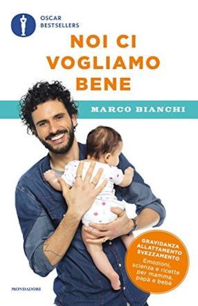 Noi ci vogliamo bene. Gravidanza, allattamento, svezzamento: emozioni, scienza e ricette per mamma, papà e bebè