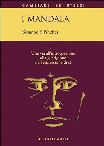 I mandala. Una via all'introspezione, alla guarigione e all'espressione di sé (copertina flessibile)