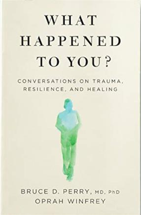 What Happened to You?: Conversations on Trauma, Resilience and Healing (English Edition)