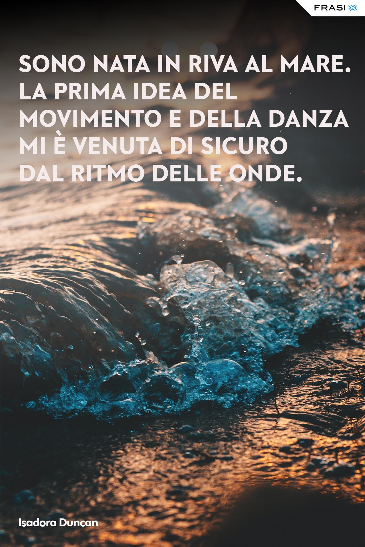 Frasi danza mare Isadora Duncan