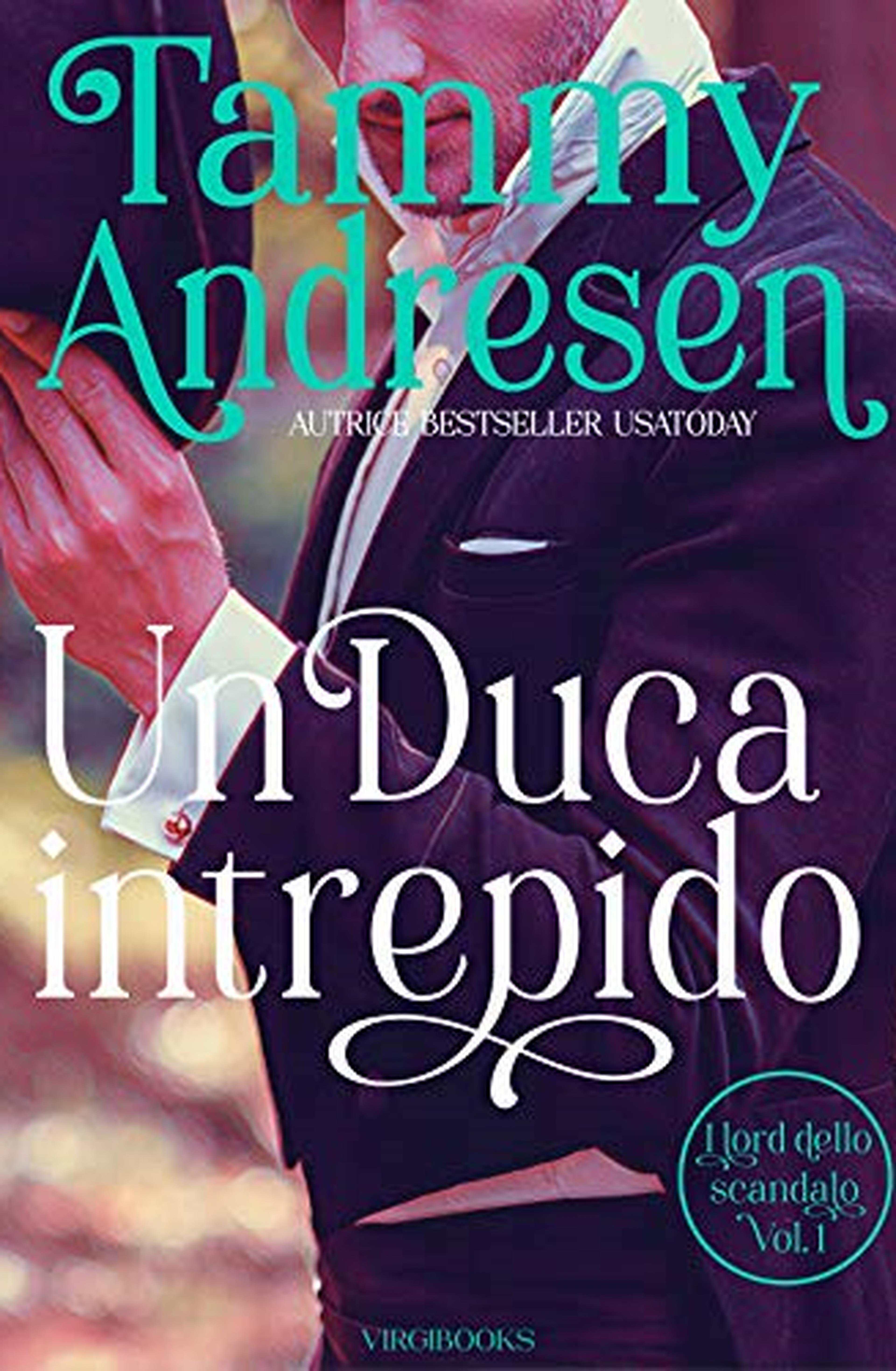 Un Duca intrepido (I Lord dello scandalo Vol. 1)
