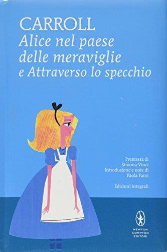Alice nel paese delle meraviglie-Attraverso lo specchio. Ediz. integrale
