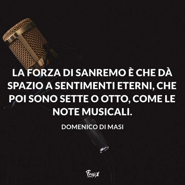 La forza di Sanremo è che dà spazio a sentimenti eterni, che poi sono sette o otto, come le note musicali.