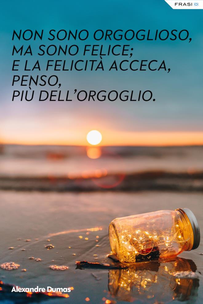 Frasi sulla felicità che acceca Alexandre Dumas
