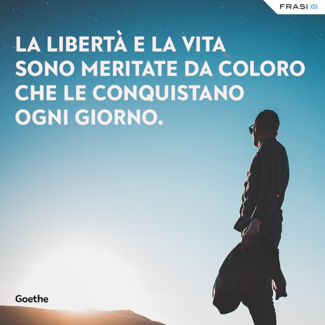 Frasi sulla libertà libri Johann Wolfgang von Goethe
