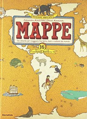 Mappe. Un atlante per viaggiare tra terra, mari e culture del mondo (copertina rigida)