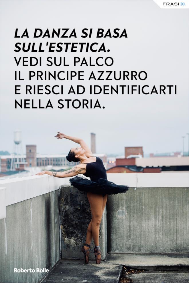 Frasi danza Roberto Bolle