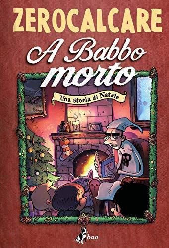 A babbo morto - Una storia di Natale