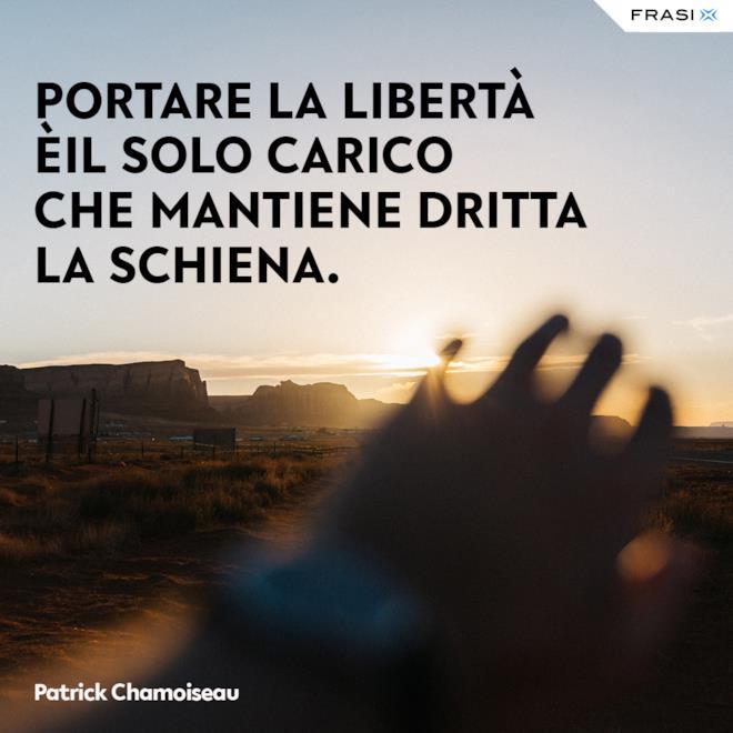 Frasi belle sulla libertà Patrick Chamoiseau