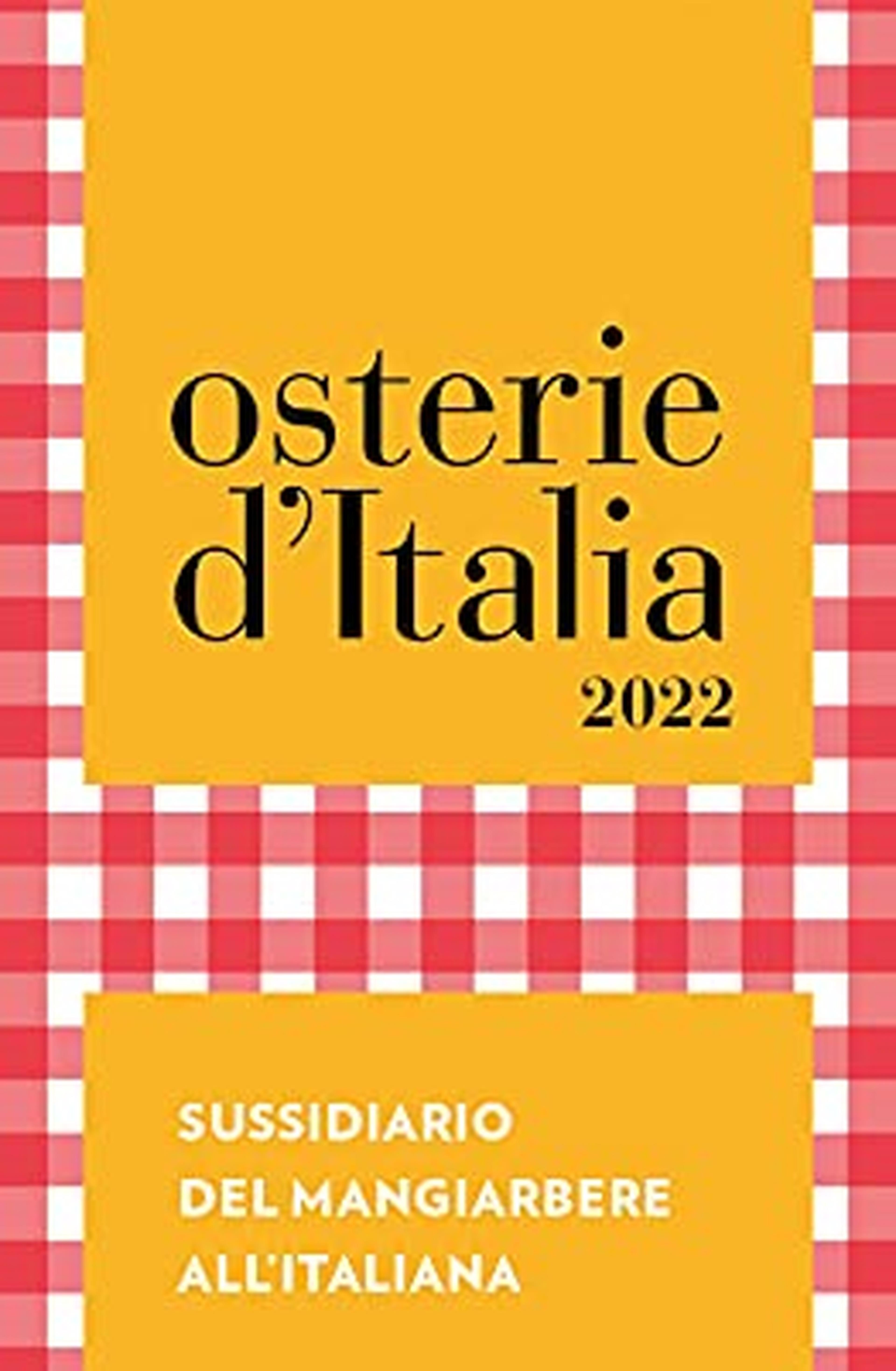 Osterie d'Italia 2022. Sussidiario del mangiarbere all'italiana