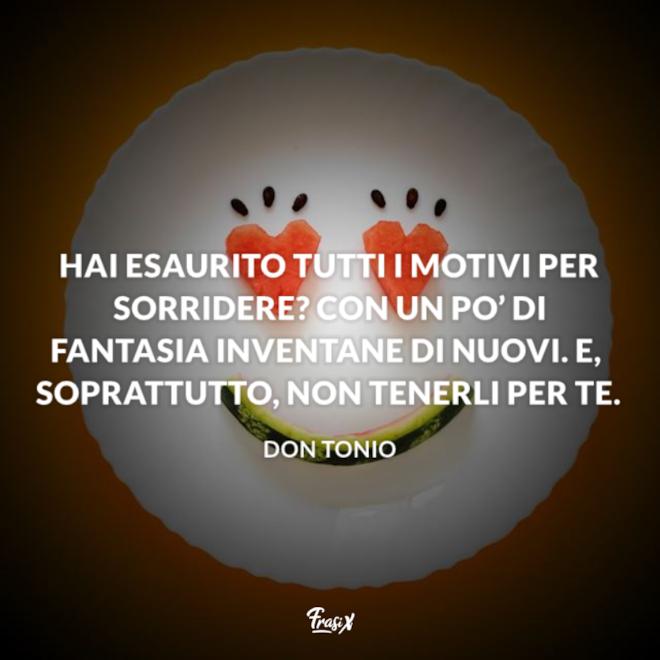 Immagine con citazione don tonio per frasi sul sorriso brevi