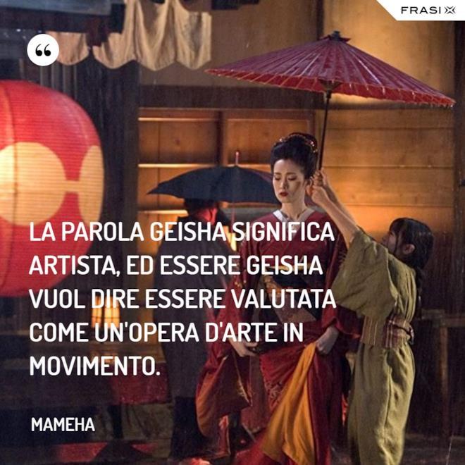 Immagine con frase di Memorie di una geisha