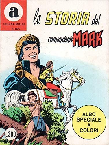 Il Comandante Mark Araldo 100 La storia del comandante Mark dicembre 1974
