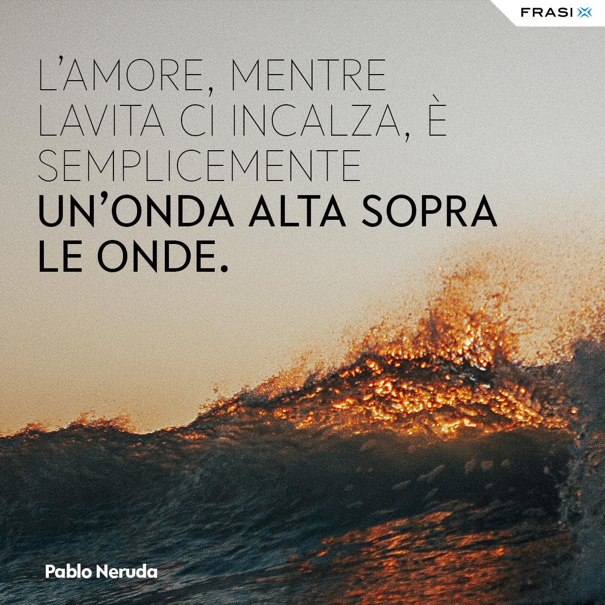 Aforismi amore Pablo Neruda