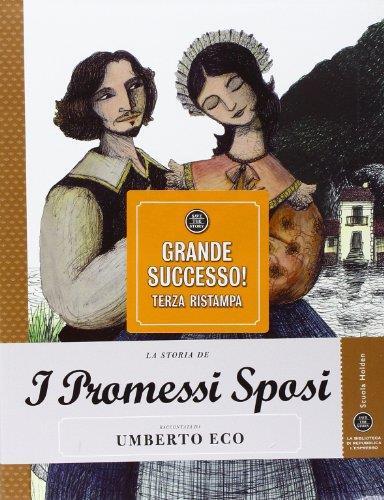 La storia de I promessi sposi raccontata da Umberto Eco. Ediz. illustrata