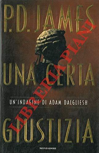 Una certa giustizia; Un'indagine di Adam Dalgliesh