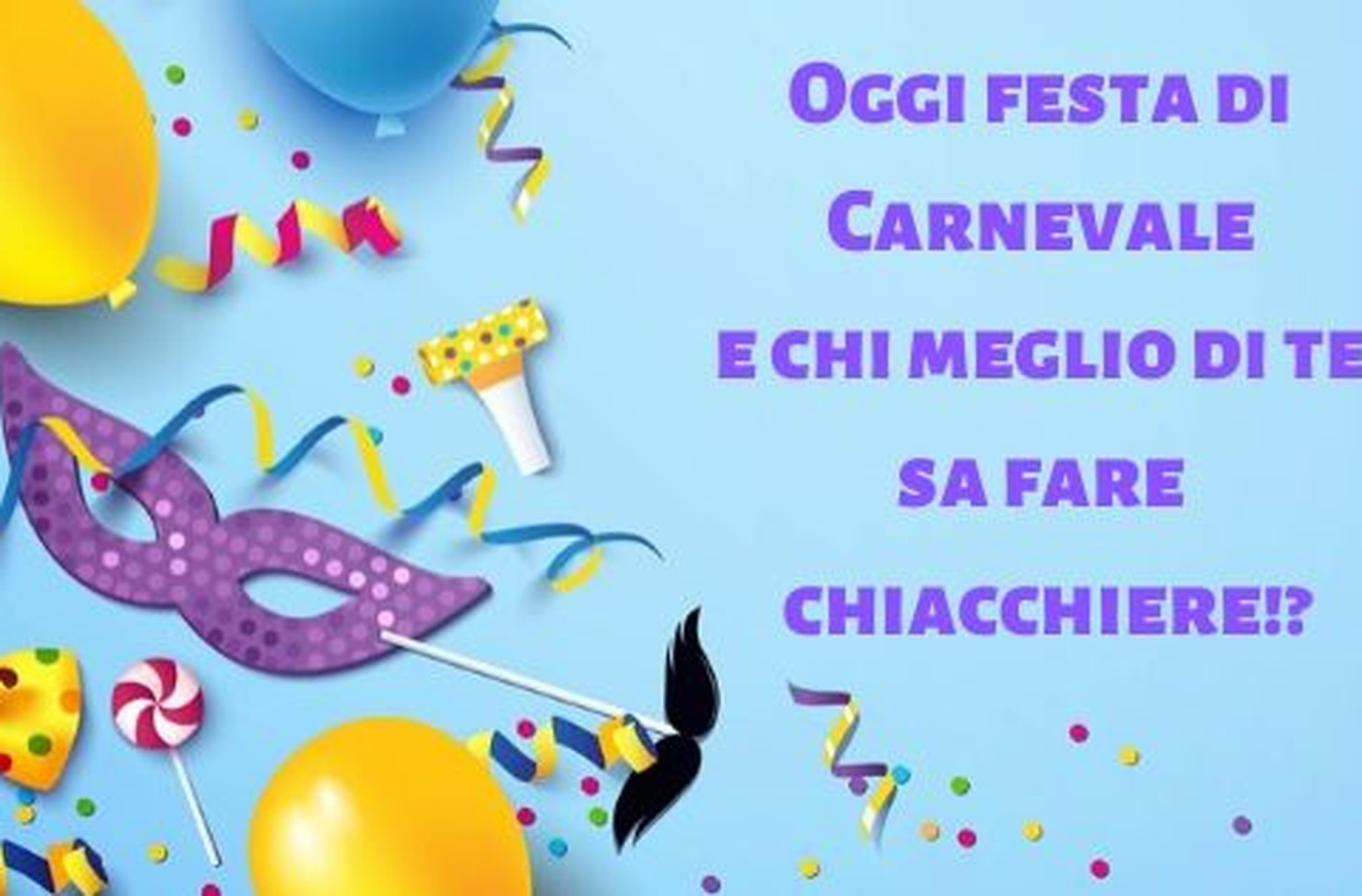 Oggi festa di Carnevale e chi meglio di te sa fare chiacchiere!?