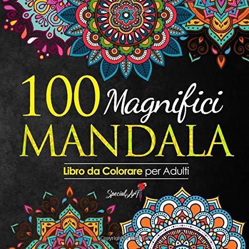 100 Magnifici Mandala da Colorare (copertina flessibile)