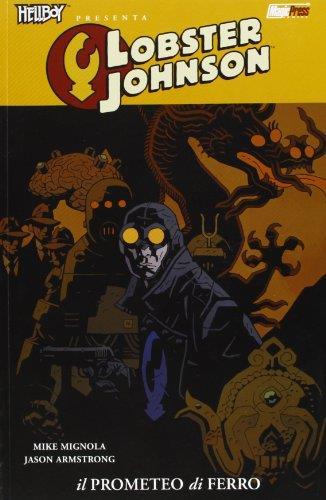 Il Prometeo di ferro. Hellboy presenta Lobster Johnson