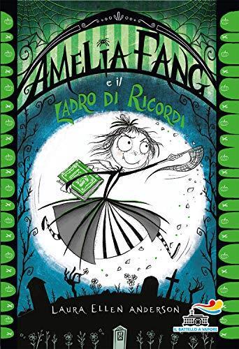Amelia Fang e il ladro di ricordi