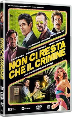 All You Need is Crime ( Non ci resta che il crimine )