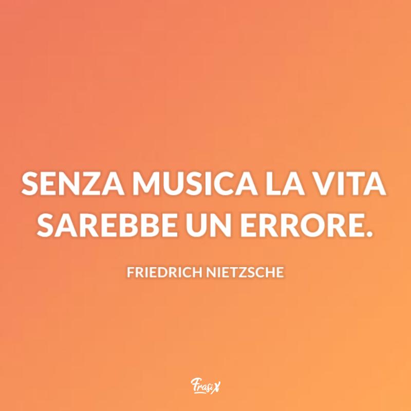 Immagine con citazione nietzsche per frasi sull'arte della musica