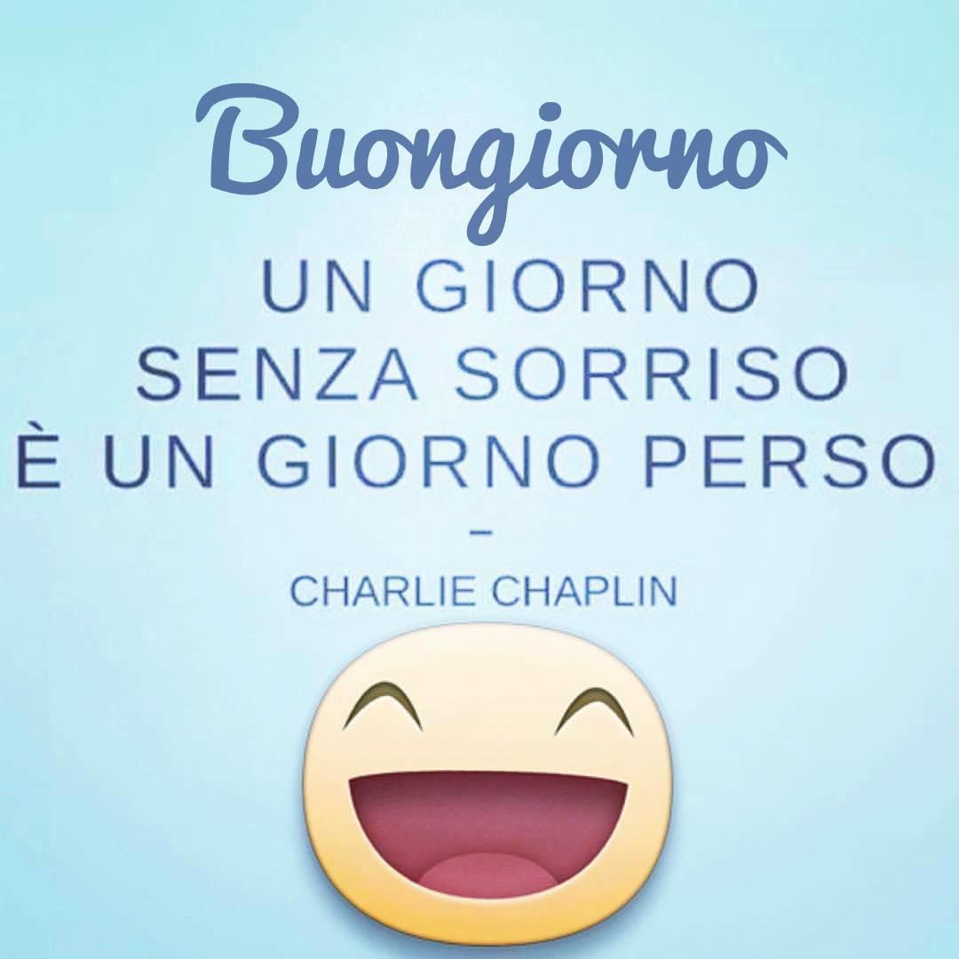 Buongiorno, un giorno senza sorriso è un giorno perso, di Charlie Chaplin