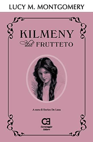 Kilmeny del Frutteto: Edizione integrale e annotata