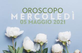 Copertina oroscopo di Mercoledì 5 Maggio 2021