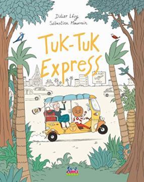 Tuk-Tuk Express. Ediz. a colori (copertina rigida)