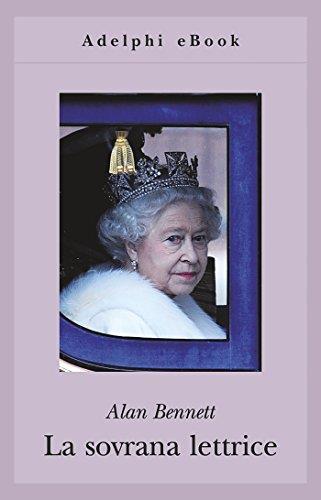 La sovrana lettrice (Opere di Alan Bennett Vol. 7)