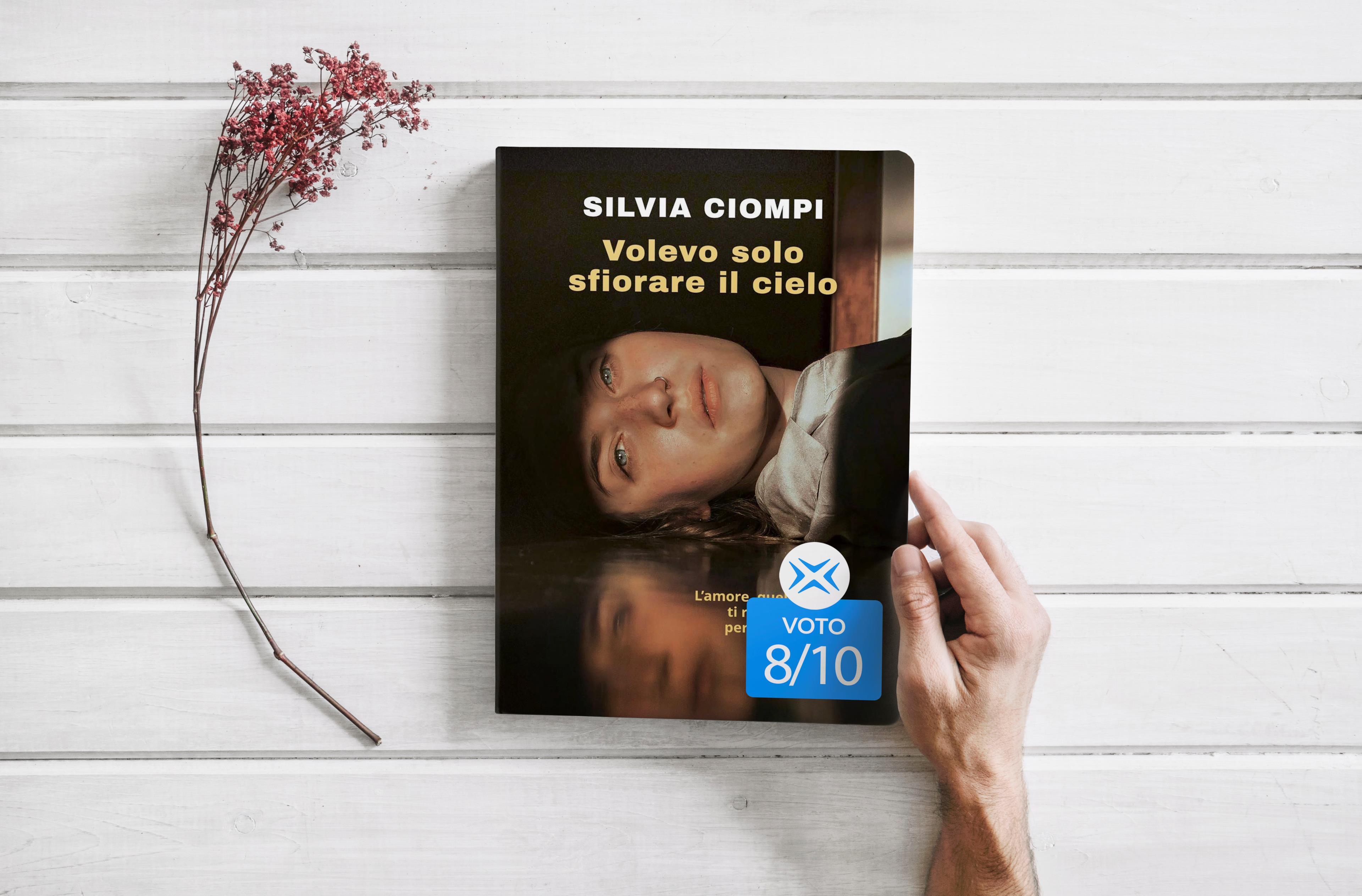 Il romanzo di Silvia Ciompi Volevo solo sfiorare il cielo