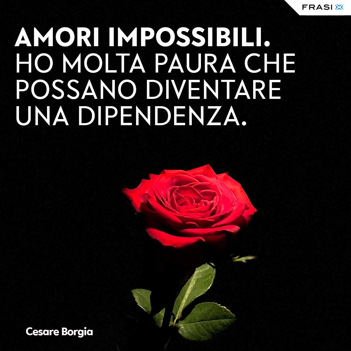 Aforismi amore impossibile Cesare Borgia