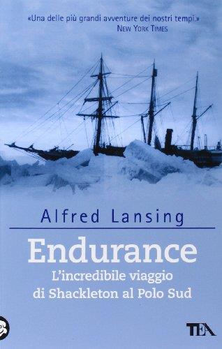 Endurance. L'incredibile viaggio di Shackleton al Polo Sud