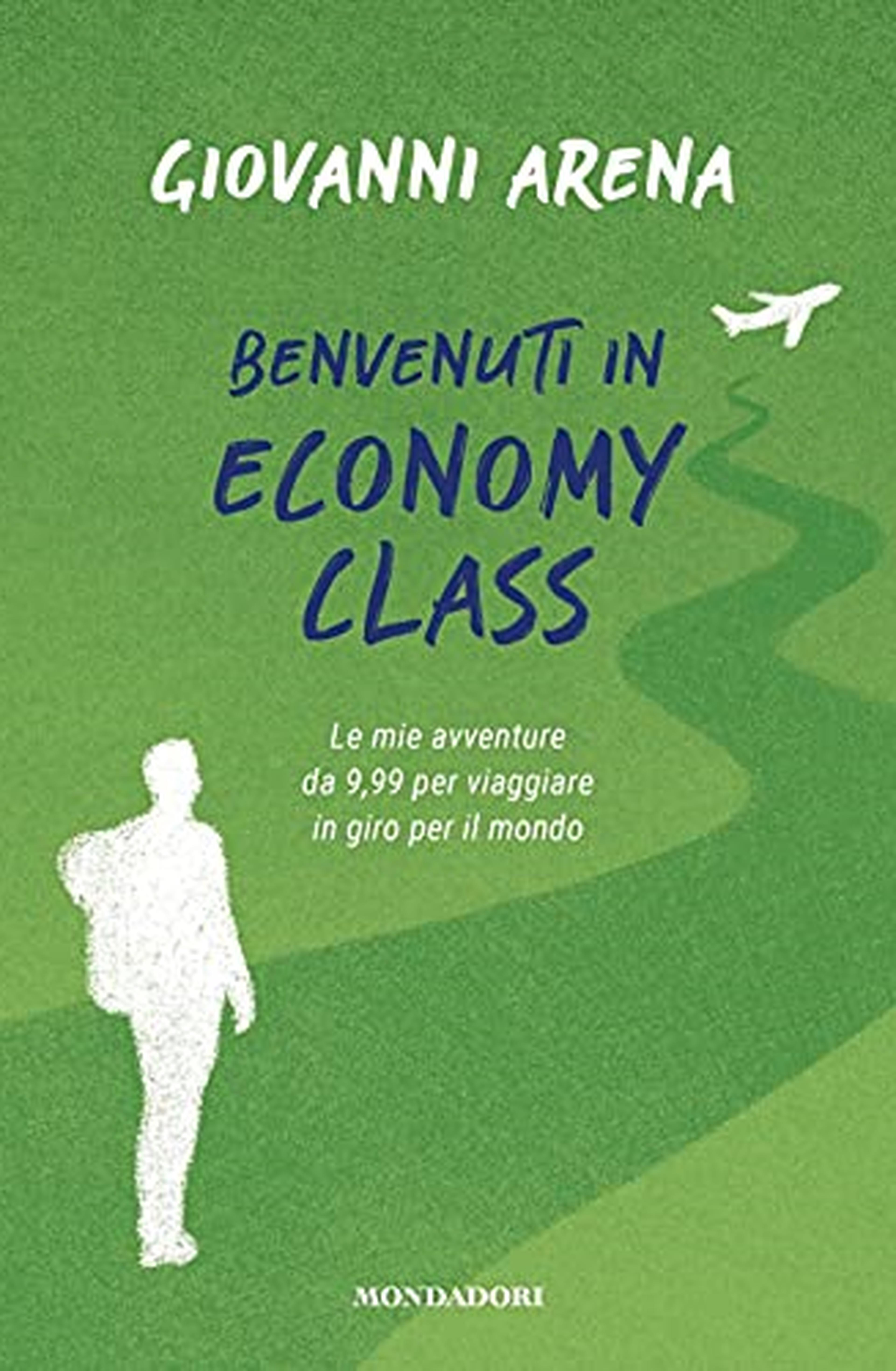 Benvenuti in economy class. Le mie avventure da 9,99 per viaggiare in giro per il mondo