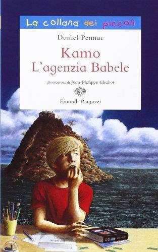 Kamo. L'agenzia Babele. Ediz. illustrata
