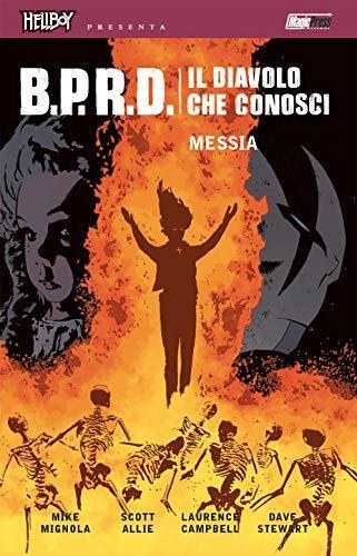 B.P.R.D. Il diavolo che conosci. Messia (Vol. 1)
