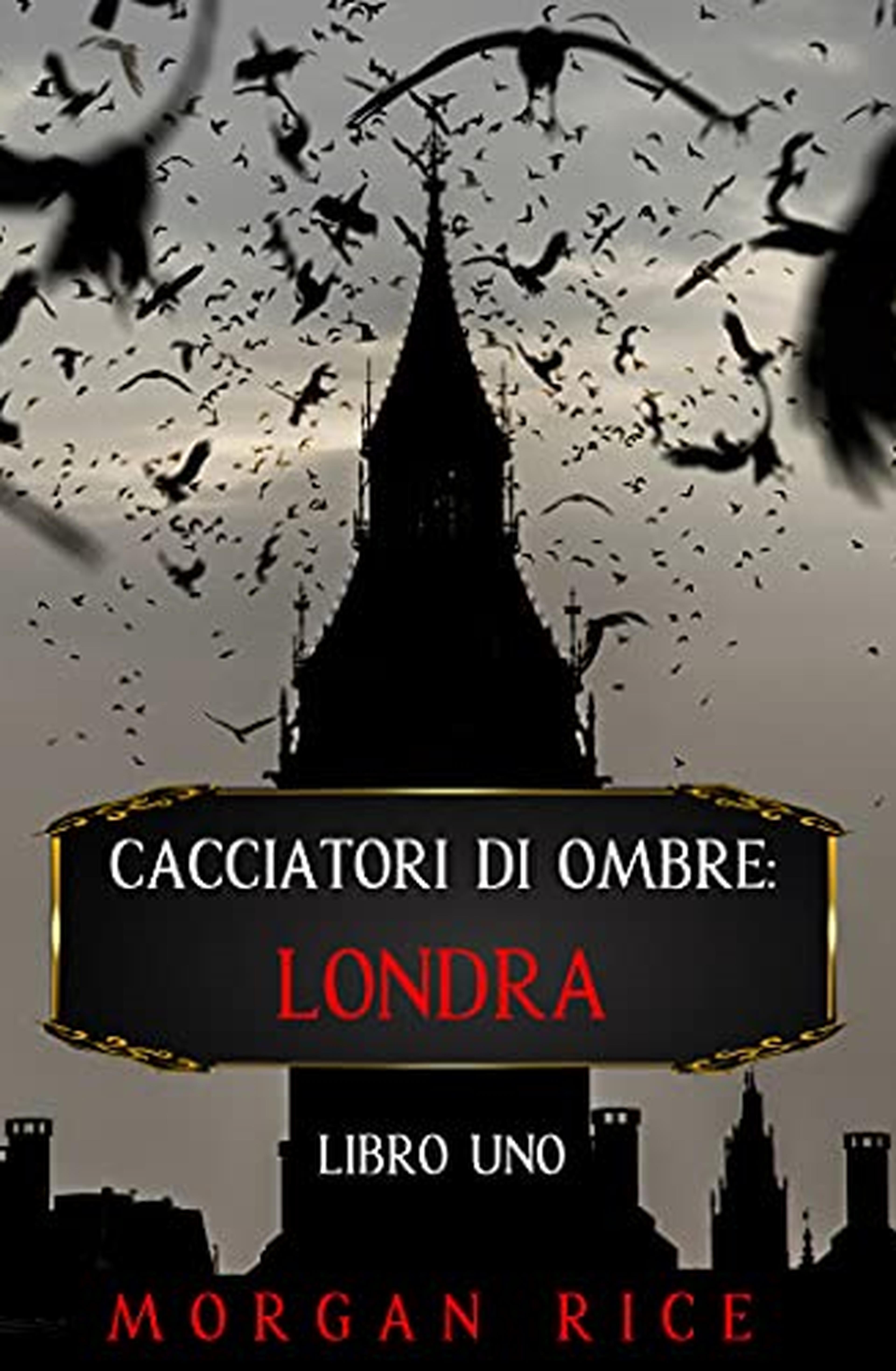 Cacciatori di Ombre: Londra (Libro Uno)