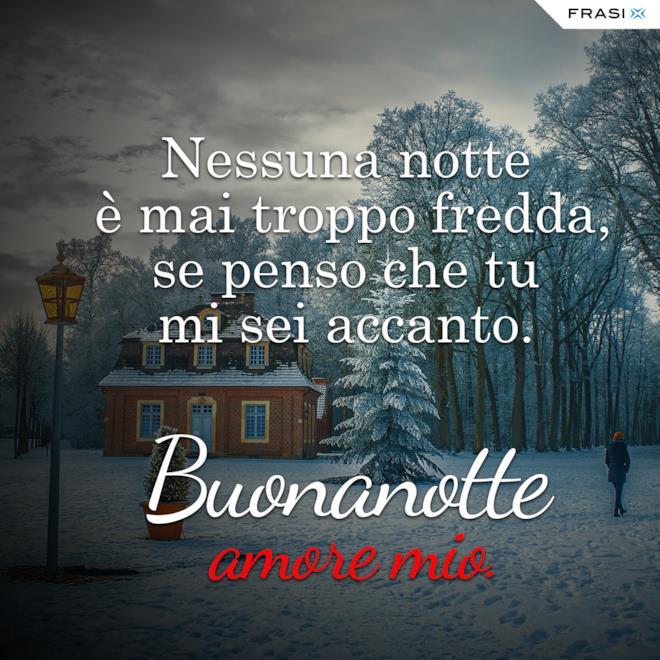 Buonanotte fredda invernale frasi romantiche