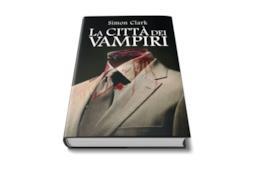 La città dei vampiri: recensione del romanzo horror di Simon Clark