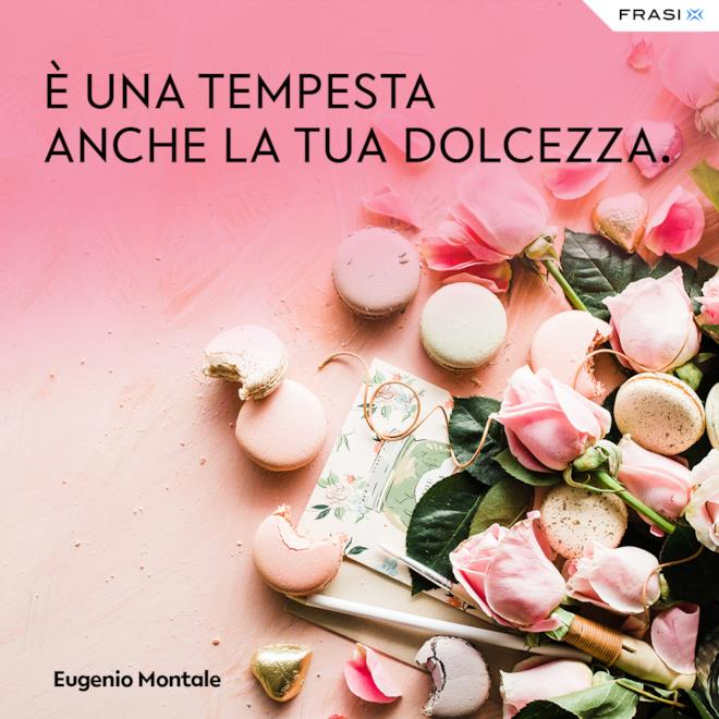 Dediche dolcezza d'amore Eugenio Montale