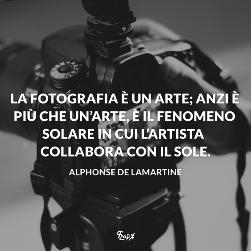 Immagine con citazione lamartine per frasi sull'arte della fotografia